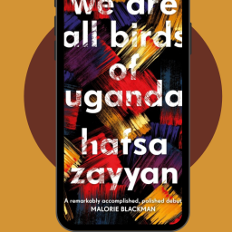 We are All Birds of Uganda by Hafsa Zayyan – Review